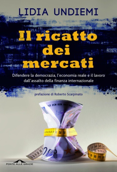 lidia-undiemi_il-ricatto-dei-mercati_374